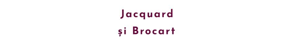 Jacquard și Brocart
